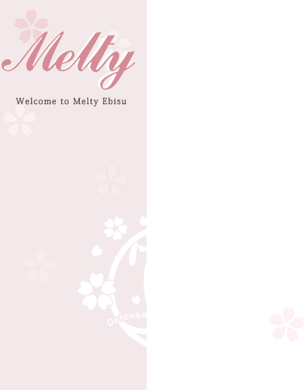 Melty Welcome to Melty Ebisu